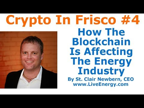 Crypto In Frisco #4 - How The Blockchain Is Affecting The Energy Industry - By St. Clair Newbern