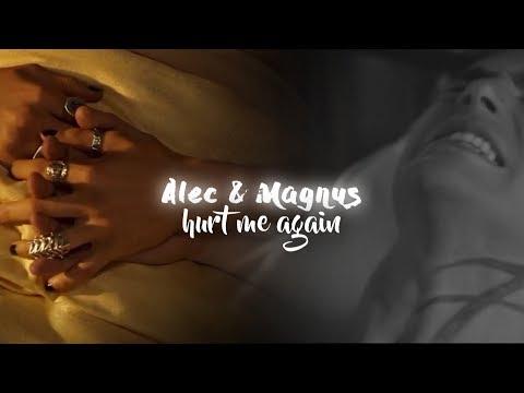 Alec & Magnus || Hurt me again ( -18 )