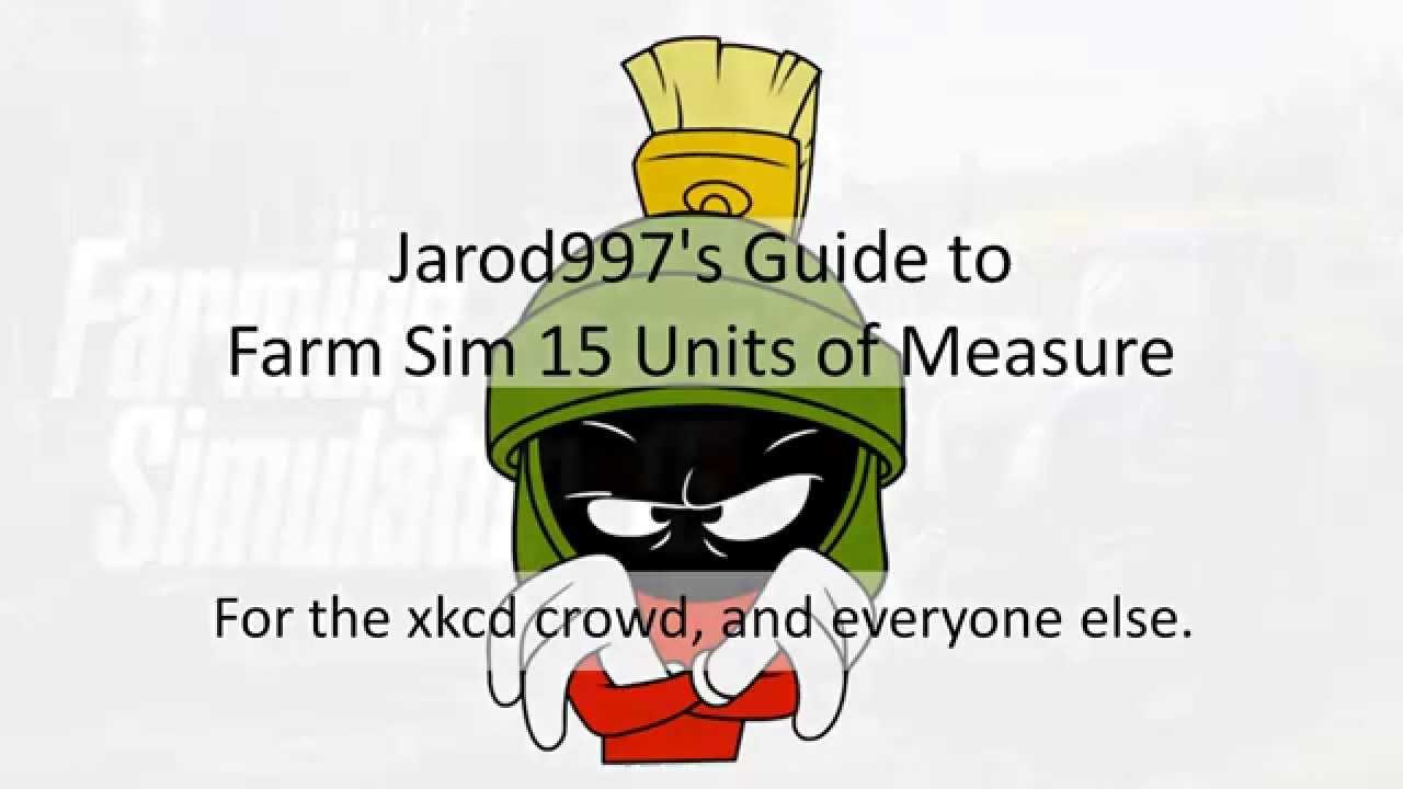 Jarod997's Guide to Farm Sim 15 – Units of Measure