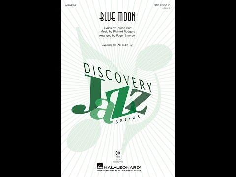 Blue Moon (SAB) - Arranged by Roger Emerson