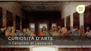 Il Cenacolo di Leonardo da Vinci