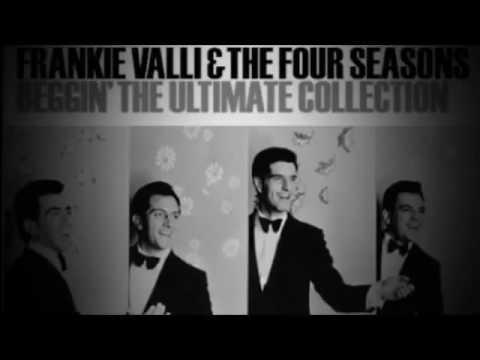Frankie Valli & The Four Seasons -  Beggin...
