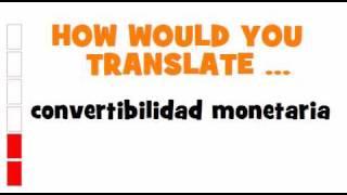 SPANISH TRANSLATION QUIZ = convertibilidad monetaria