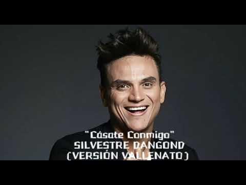 Cásate Conmigo (Versión Vallenato) - Silvestre Dangond