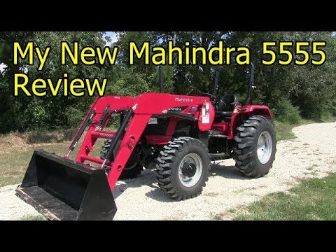 My New Mahindra 5555 4x4 Tractor - Review