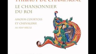 Thibaut de Champagne: Chançon ferai, que talenz m