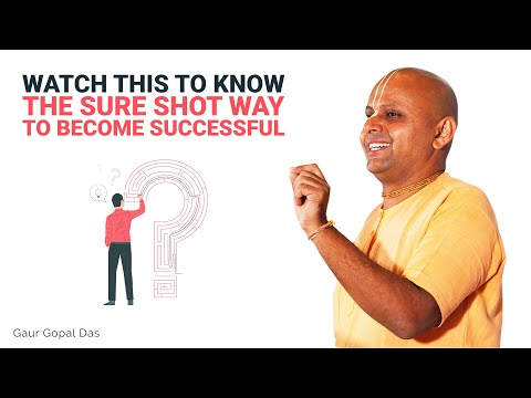 Watch This To Know The Sure Shot Way To Be Successful   Gaur Gopal Das