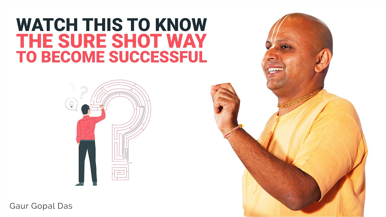 Watch This To Know The Sure Shot Way To Be Successful | Gaur Gopal Das