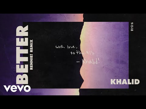 Khalid - Better (Rennie! Remix (Audio))