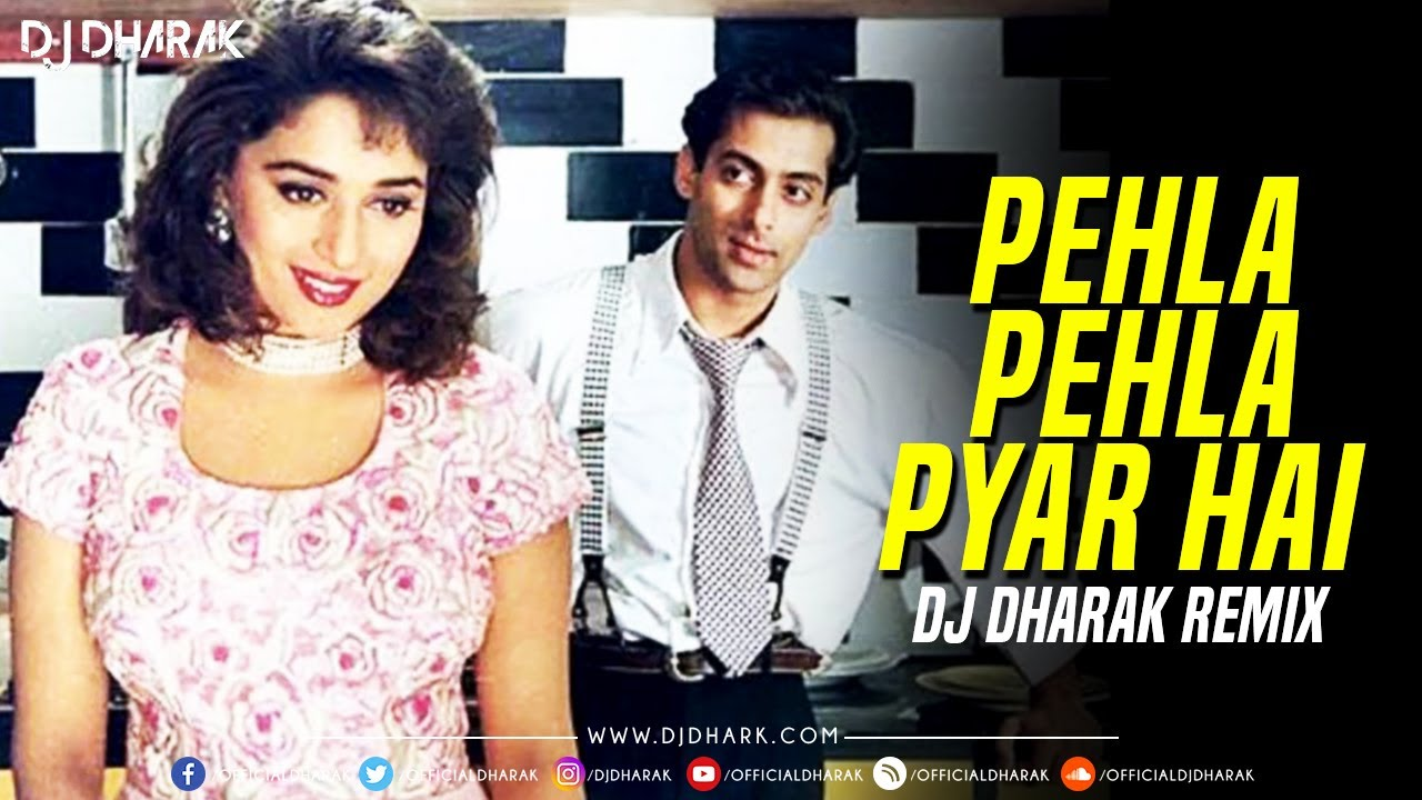 Pehla Pehla Pyar Hai - salman khan - DJ DHARAK