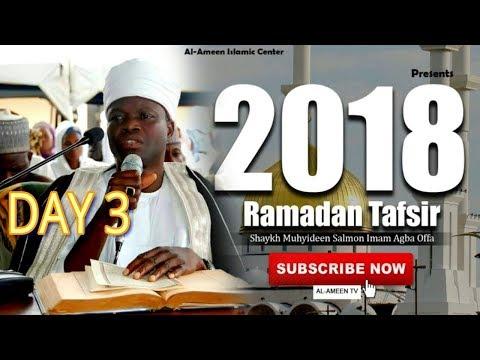 2018 Ramadan Tafsir Day 3 of Imam Agba Offa Sheikh Muyiddin Salman Husayn