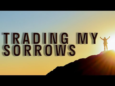 sermon image for Trading My Sorrows