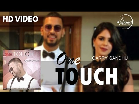 One Touch | Garry Sandhu | Full HD Song |...