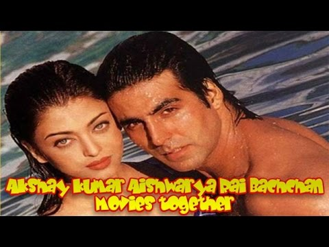 Akshay Kumar Aishwarya Rai Bachchan Movies together ...