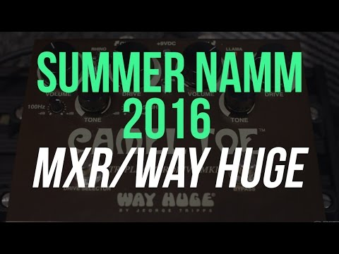Summer NAMM 2016 - MXR Super Badass Variac Fuzz U0026 Double-Double Overdrive, Way Huge Camel Toe