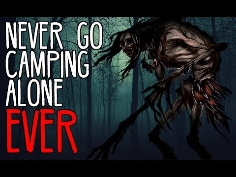 """""""Don't Go Camping Alone, Ever"""""""
