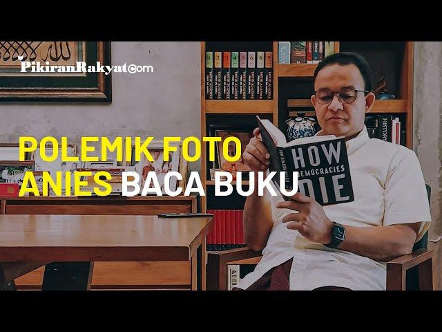 Anies Baswedan Bisa Diseret ke Meja Hijau Gegara Foto Baca Buku How Democracies Die?