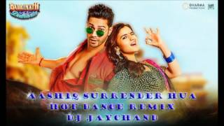 Aashiq Surrender Hua(Badrinath Ki Dulhania) Hot Dance Mix Dj Jaychand