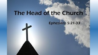 July 1, 2018 The Head of the Church