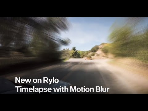 Rylo: New on Rylo - Motion Blur