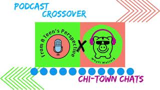 Cross-over episode: Chi-Town Chats