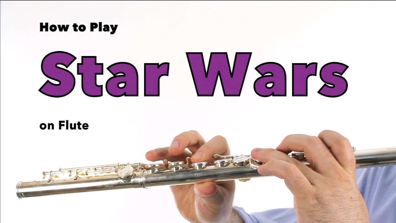 Star Wars For Flute Youtube