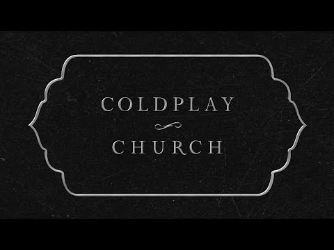 Coldplay - Church (Lyric Video)