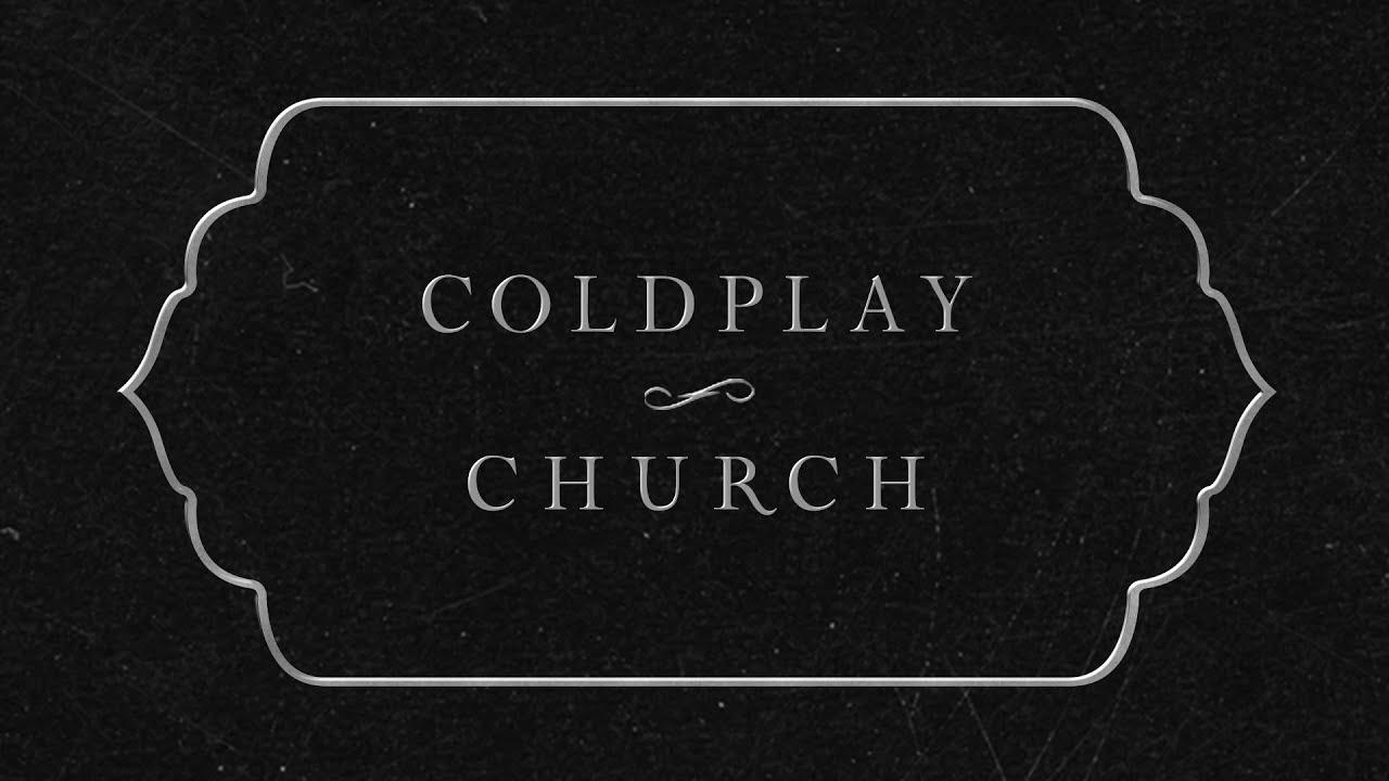 Arti Terjemahan Lirik Lagu Coldplay - Church