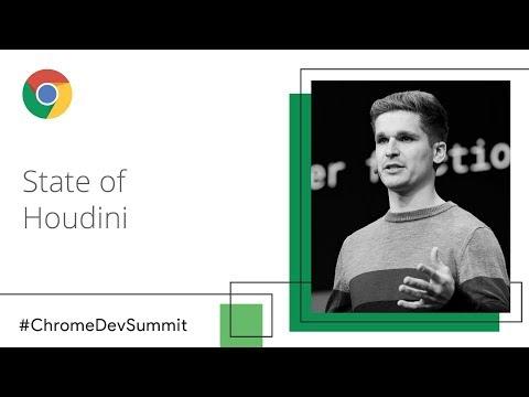 State of Houdini (Chrome Dev Summit 2018)