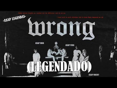 A$AP Mob - Wrong (Feat. A$AP Rocky & A$AP Ferg) [ÁUDIO] (LEGENDADO)