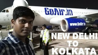 New Delhi to Kolkata Flight | go Air  | full details and my experience