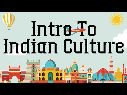 Introduction to Indian Cultural Heritage –Indian Culture and