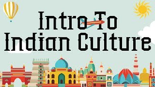 Introduction to Indian Cultural Heritage –Indian Culture and Tradition | General Awareness Series