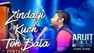 Gambar cover Zindagi kuch to bata LIVE by ARIJIT SINGH at MTV INDIA TOUR