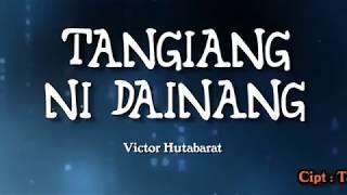 Lagu Batak Tangiang Ni Dainang + Lirik Indonesia Viktor Hutabarat Batak Song   YouTube