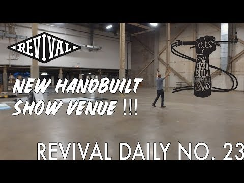 The New Handbuilt Show Venue!!! // Revival Daily No. 23