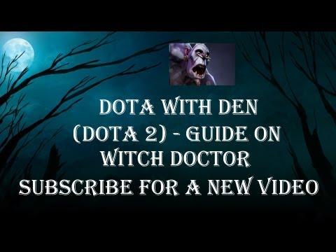 видео: (dota 2) - Гайд по witch doctor.