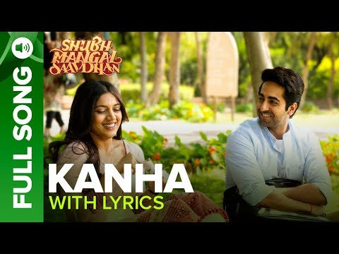 KANHA - Full Song with Lyrics | Shubh Mangal Saavdhan | Ayushmann & Bhumi Pednekar| Tanishk - Vayu