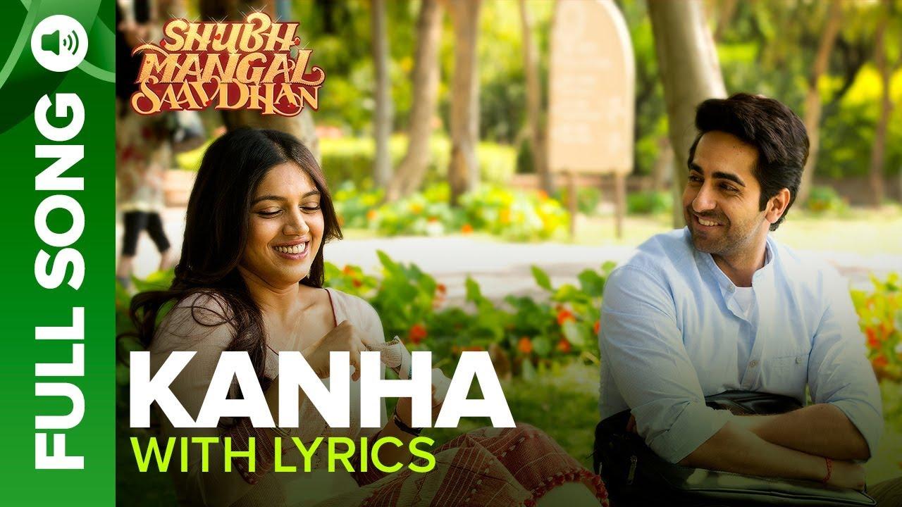 Download KANHA - Full Song with Lyrics | Shubh Mangal Saavdhan | Ayushmann & Bhumi Pednekar  | Tanishk - Vayu
