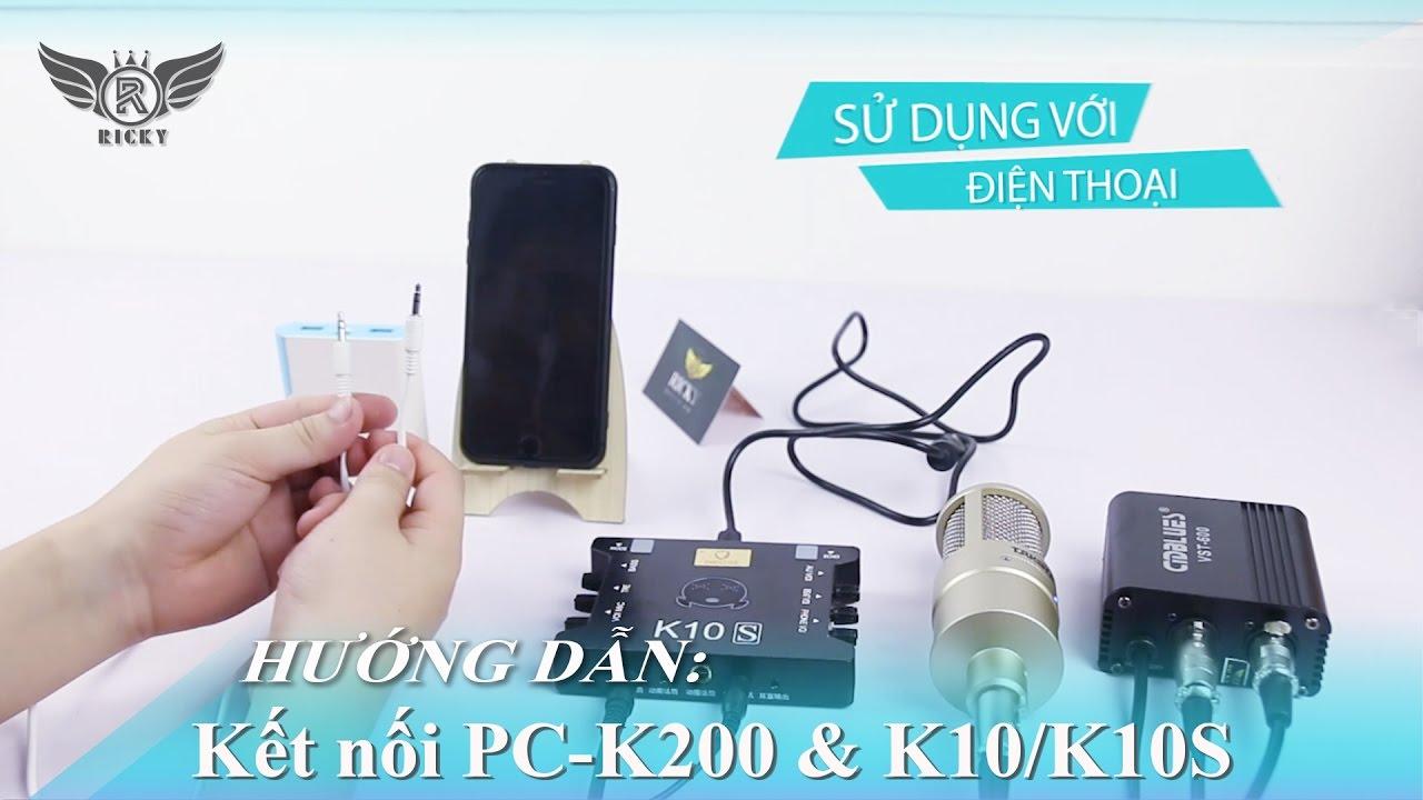 [HD Lắp đặt] Hát Karaoke trên điện thoại với combo Micro PC K200 và K10