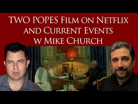 Two Popes! A New Netflix Film on B16 with Mike Church