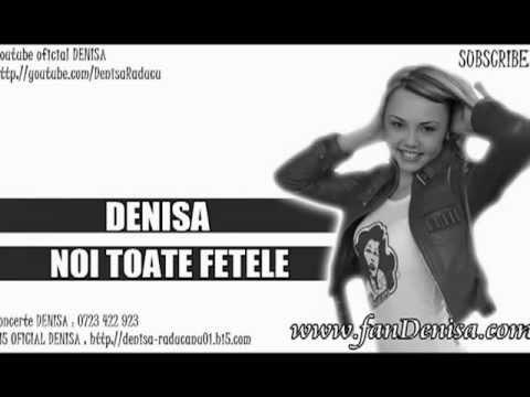 DENISA - NOI TOATE FETELE[1].flv