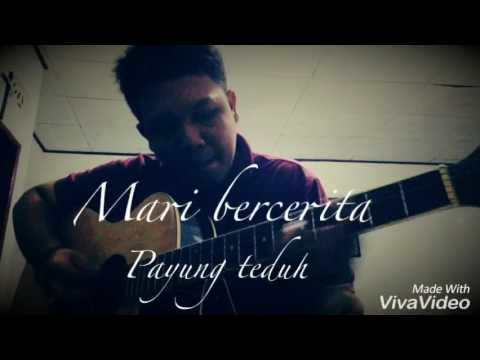 Mari bercerita~payung teduh (cover)
