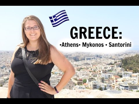 TRAVEL WITH ME: GREECE (ATHENS, MYKONOS, SANTORINI)