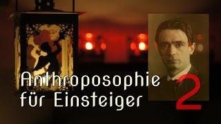 Anthroposophie kompakt 2/8 – Geheimwissenschaft, Evolutionstheorie und der Sinn des Lebens