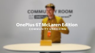 OnePlus 6T McLaren Edition - Community Unboxing