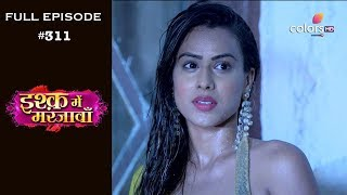Ishq Mein Marjawan - Full Episode 311 - With English Subtitles