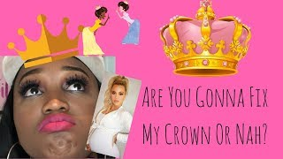 Fix My Crown Sis!!- What