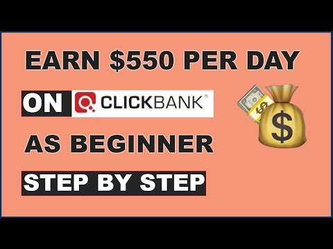 CLICKBANK AFFILIATE MARKETING - MAKE $550 PER DAY ON CLICKBANK (CLICKBANK FOR BEGINNERS)