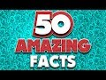 50 AMAZING Facts to Blow Your Mind! #93